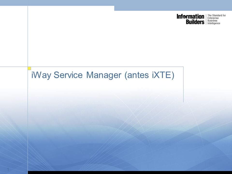 1 iWay Service Manager (antes iXTE) 1