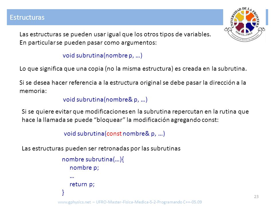 Estructuras 23 www.gphysics.net – UFRO-Master-Fisica-Medica-5-2-Programando C++-05.09 Las estructuras se pueden usar igual que los otros tipos de vari