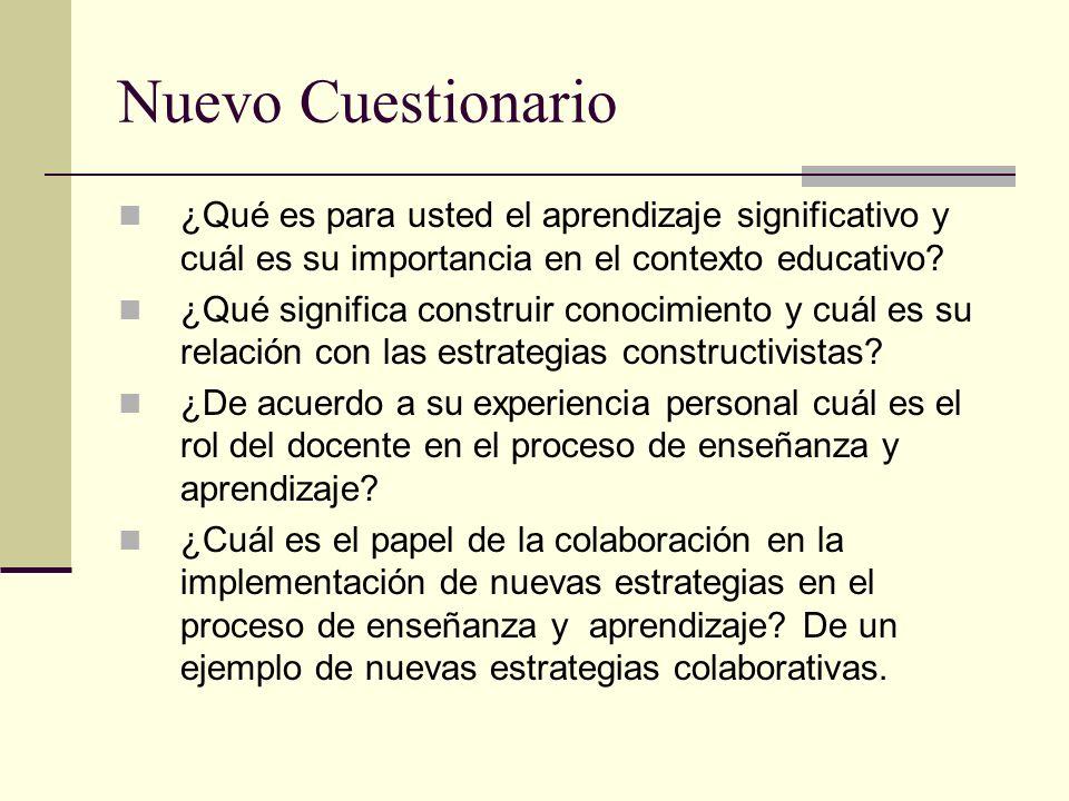 Nuevo Cuestionario ¿Qué es para usted el aprendizaje significativo y cuál es su importancia en el contexto educativo.