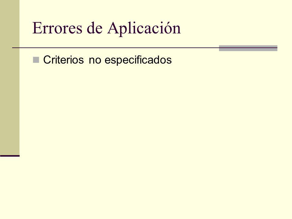 Errores de Aplicación Criterios no especificados