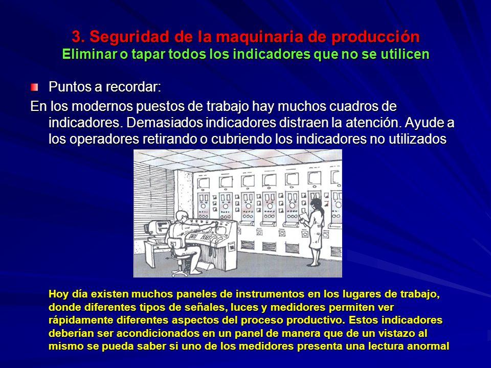3. Seguridad de la maquinaria de producción Eliminar o tapar todos los indicadores que no se utilicen 3. Seguridad de la maquinaria de producción Elim