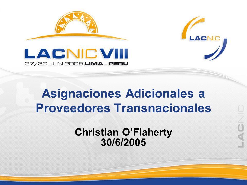 Asignaciones Adicionales a Proveedores Transnacionales Christian OFlaherty 30/6/2005