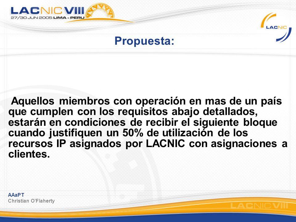 AAaPT Christian OFlaherty Propuesta: Aquellos miembros con operación en mas de un país que cumplen con los requisitos abajo detallados, estarán en con