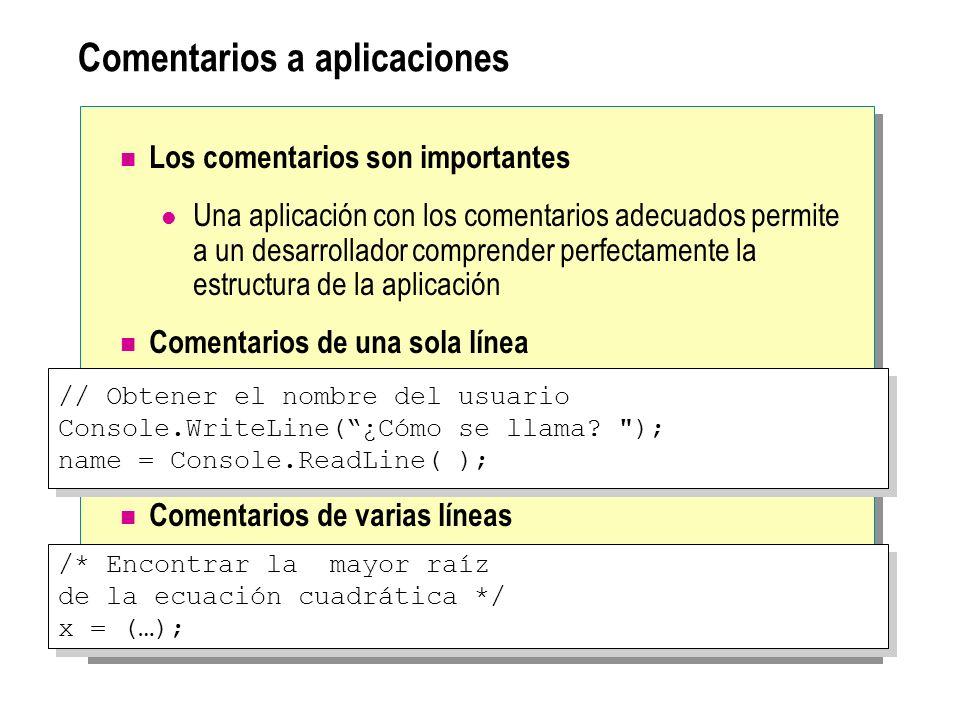 Comentarios a aplicaciones Los comentarios son importantes Una aplicación con los comentarios adecuados permite a un desarrollador comprender perfecta