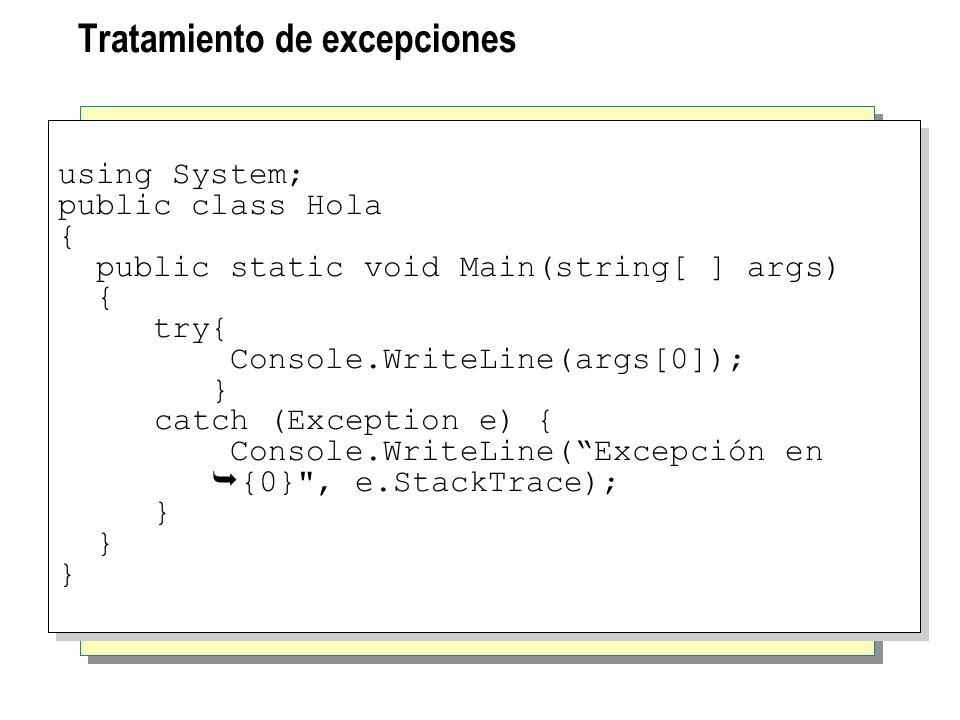 Tratamiento de excepciones using System; public class Hola { public static void Main(string[ ] args) { try{ Console.WriteLine(args[0]); } catch (Excep