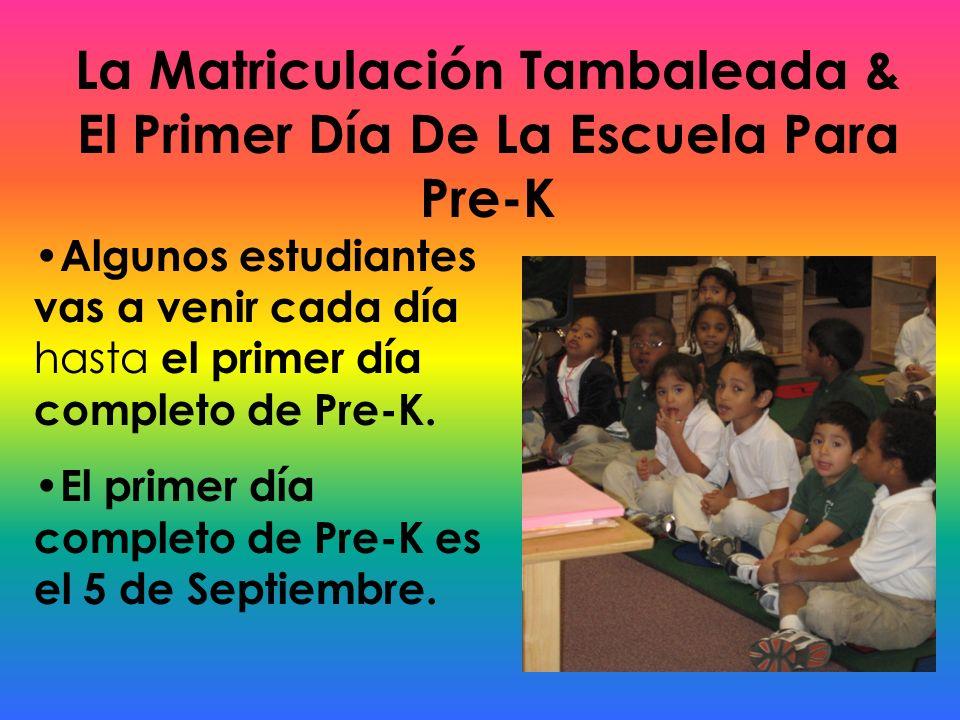 La Matriculación Tambaleada & El Primer Día De La Escuela Para Pre-K Algunos estudiantes vas a venir cada día hasta el primer día completo de Pre-K. E