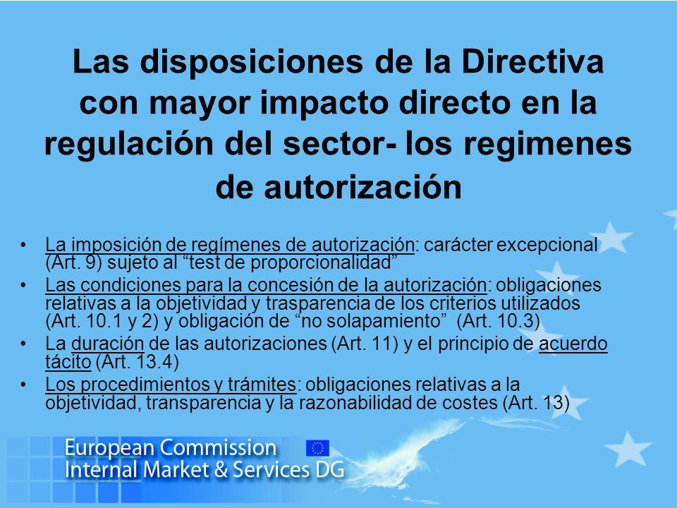 Las disposiciones de la Directiva con mayor impacto directo en la regulación del sector- requisitos prohibidos y requisitos a evaluar Prohibición de la aplicación de pruebas económicas (Art.