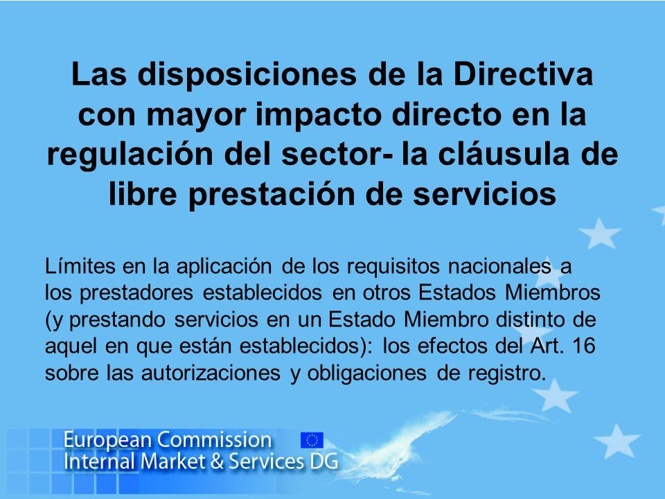 Las disposiciones de la Directiva con mayor impacto directo en la regulación del sector- la cláusula de libre prestación de servicios Límites en la ap