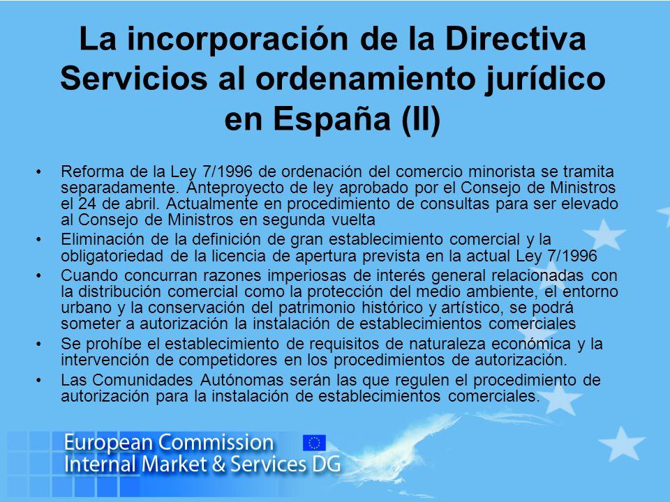 La incorporación de la Directiva Servicios al ordenamiento jurídico en España (III) El objetivo de una transposición ambiciosa no debe perderse España y sus CCAA ha de ser consciente de los problemas en su actual regulación del comercio minorista La atribución interna de competencias no exime a España del cumplimiento de sus obligaciones El procedimiento de evaluación recíproca (que comenzará bajo la presidencia de España en 2010) examinará sin lugar a dudas la reglamentación en el sector de la distribución comercial