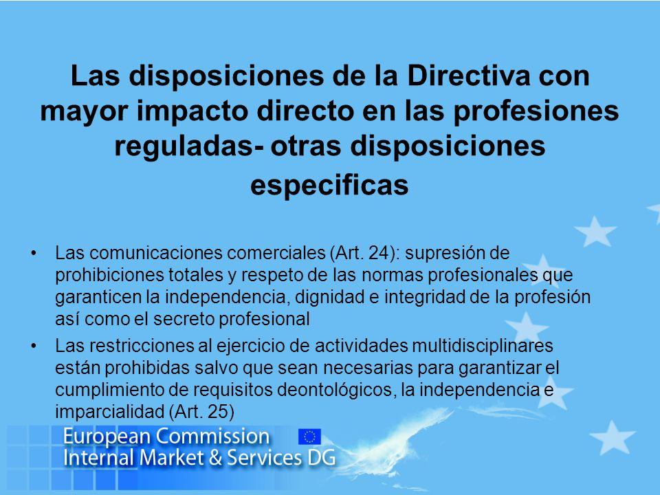 Las disposiciones de la Directiva con mayor impacto directo en las profesiones reguladas- otras disposiciones especificas Las comunicaciones comerciales (Art.