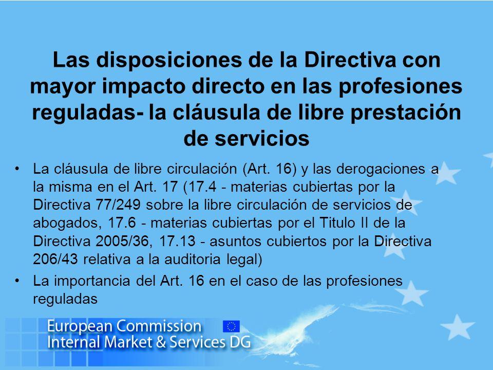 Las disposiciones de la Directiva con mayor impacto directo en las profesiones reguladas- la cláusula de libre prestación de servicios La cláusula de libre circulación (Art.