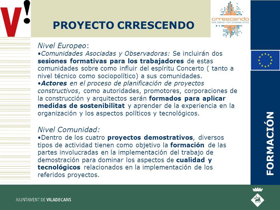 PROYECTO CRRESCENDO Nivel Europeo: Comunidades Asociadas y Observadoras: Se incluirán dos sesiones formativas para los trabajadores de estas comunidades sobre como influir del espíritu Concerto ( tanto a nivel técnico como sociopolítico) a sus comunidades.
