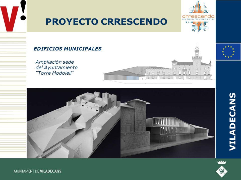 PROYECTO CRRESCENDO EDIFICIOS MUNICIPALES Ampliación sede del Ayuntamiento Torre Modolell VILADECANS