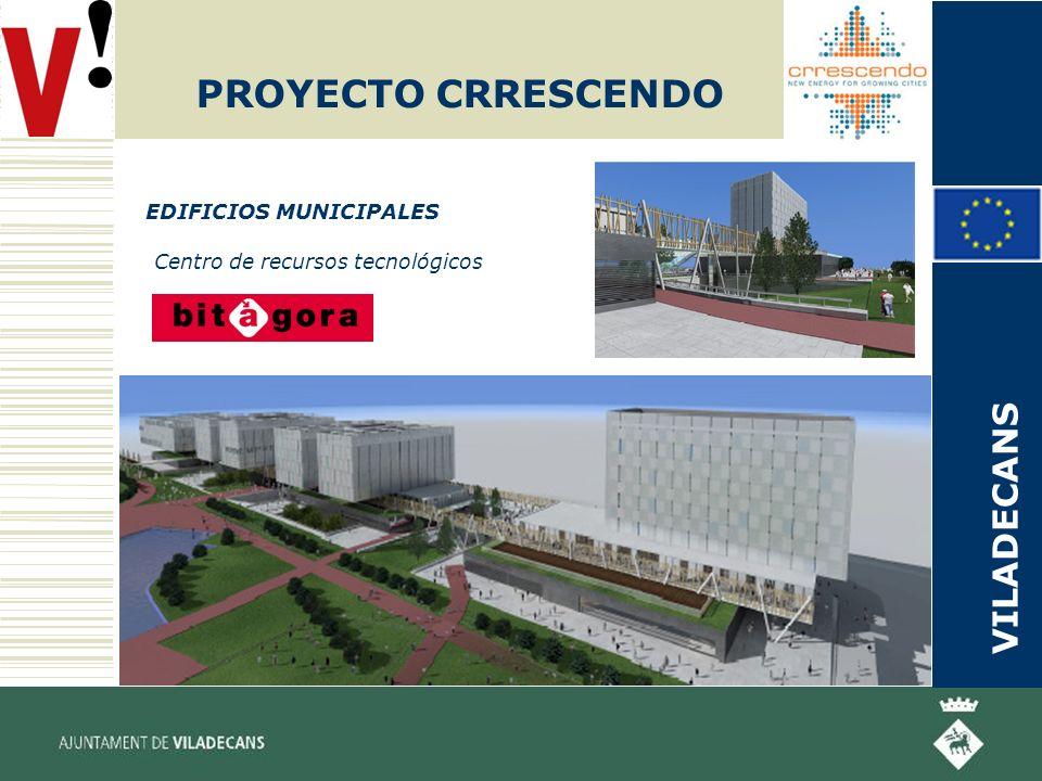 PROYECTO CRRESCENDO EDIFICIOS MUNICIPALES Centro de recursos tecnológicos VILADECANS