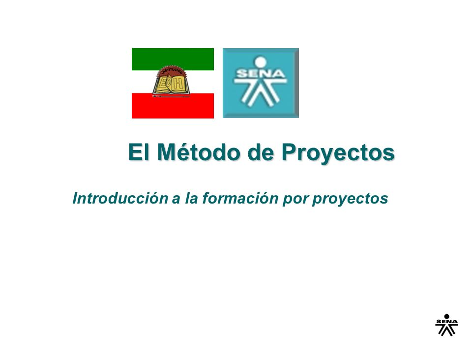 El Método de Proyectos El Método de Proyectos Introducción a la formación por proyectos