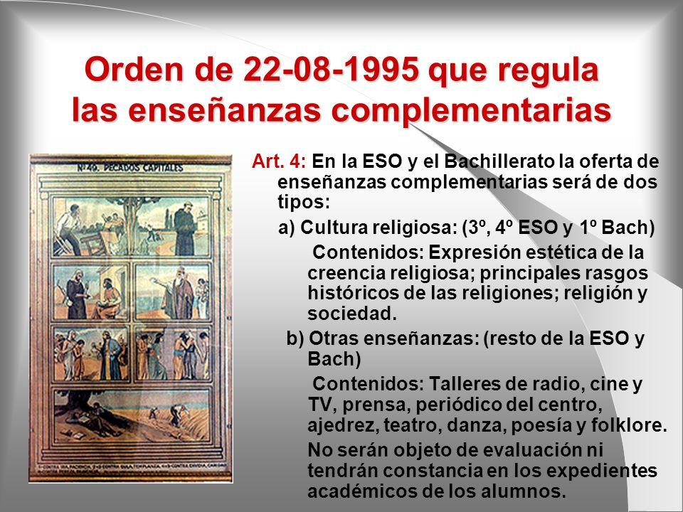 Orden de 22-08-1995 que regula las enseñanzas complementarias Art. 4: En la ESO y el Bachillerato la oferta de enseñanzas complementarias será de dos