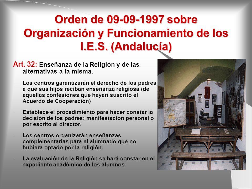 Orden de 09-09-1997 sobre Organización y Funcionamiento de los I.E.S. (Andalucía) Art. 32: Enseñanza de la Religión y de las alternativas a la misma.