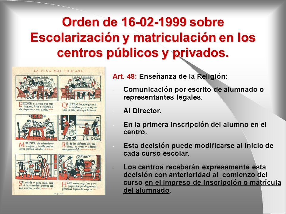 Orden de 16-02-1999 sobre Escolarización y matriculación en los centros públicos y privados. Art. 48: Enseñanza de la Religión: - Comunicación por esc