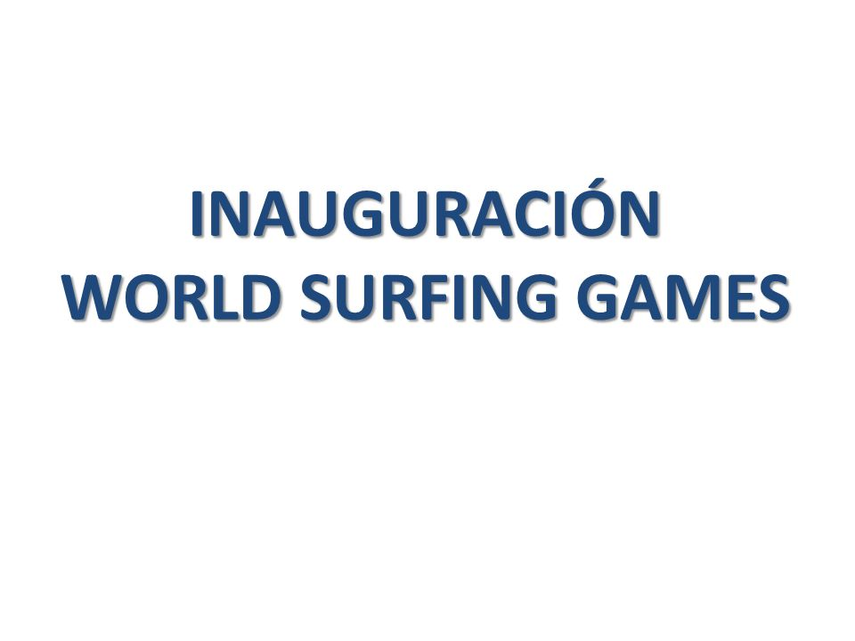 INAUGURACIÓN WORLD SURFING GAMES