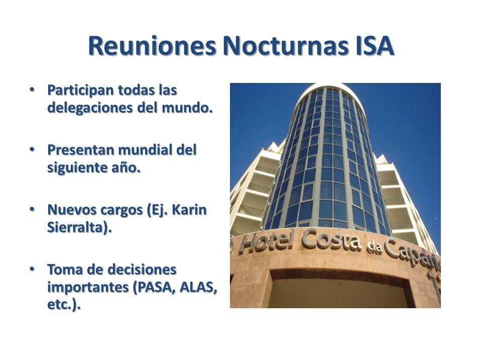 Reuniones Nocturnas ISA Participan todas las delegaciones del mundo.