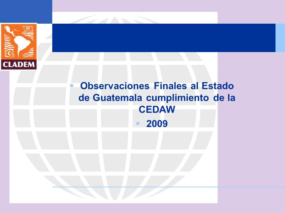 Observaciones Finales al Estado de Guatemala cumplimiento de la CEDAW 2009