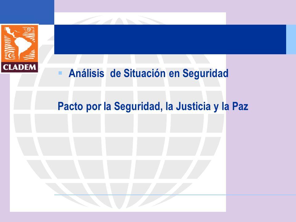 Análisis de Situación en Seguridad Pacto por la Seguridad, la Justicia y la Paz