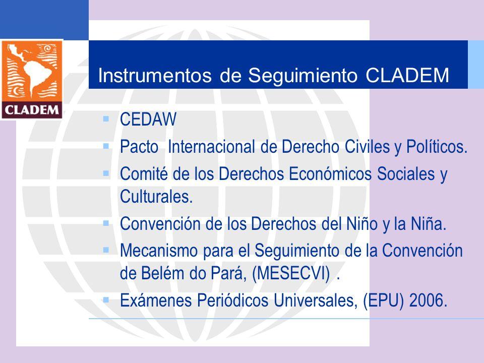 Instrumentos de Seguimiento CLADEM CEDAW Pacto Internacional de Derecho Civiles y Políticos. Comité de los Derechos Económicos Sociales y Culturales.
