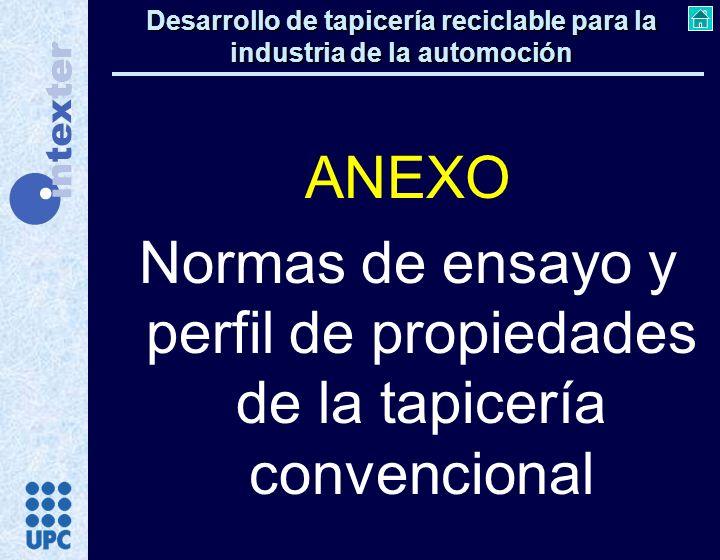 Desarrollo de tapicería reciclable para la industria de la automoción ANEXO Normas de ensayo y perfil de propiedades de la tapicería convencional