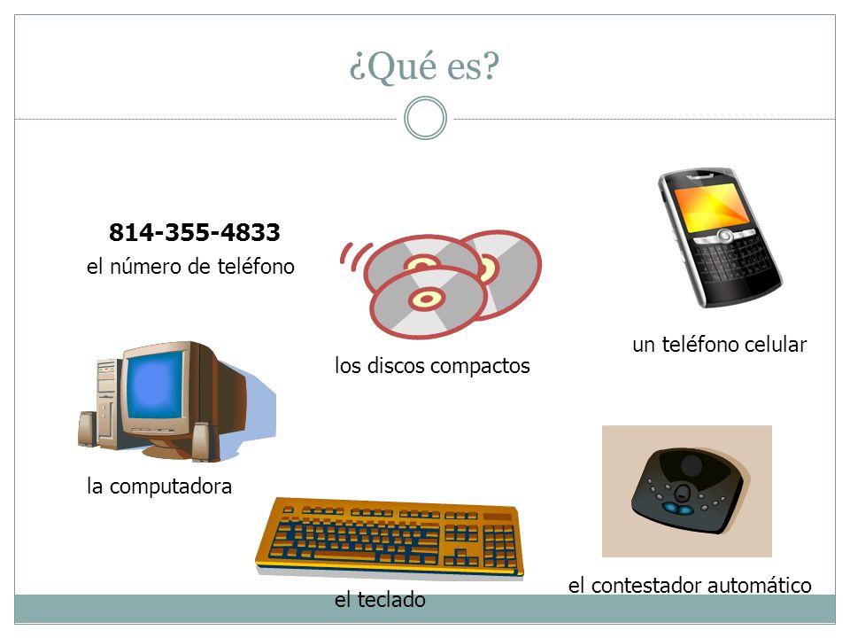 ¿Qué es? 814-355-4833 el número de teléfono un teléfono celular el contestador automático los discos compactos la computadora el teclado