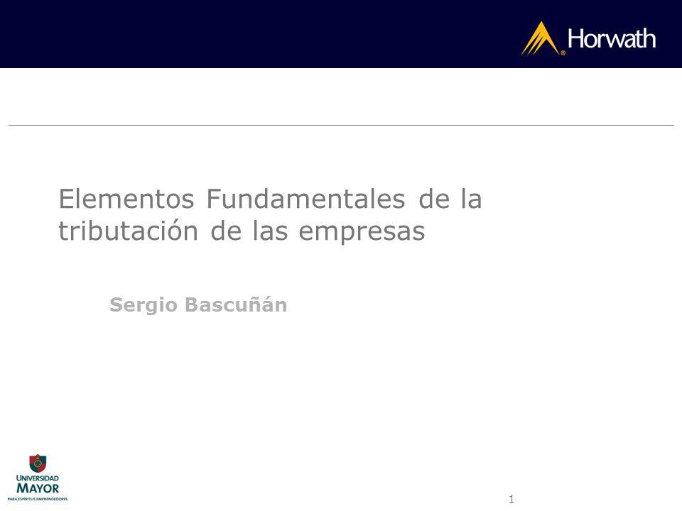1 Elementos Fundamentales de la tributación de las empresas Sergio Bascuñán