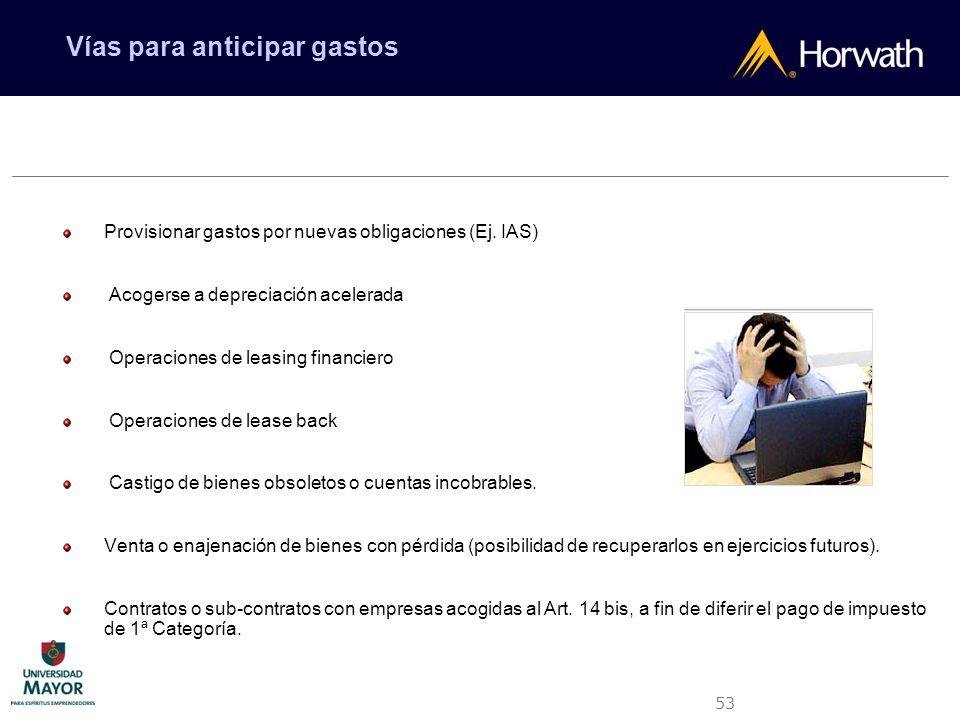 53 Provisionar gastos por nuevas obligaciones (Ej. IAS) Acogerse a depreciación acelerada Operaciones de leasing financiero Operaciones de lease back