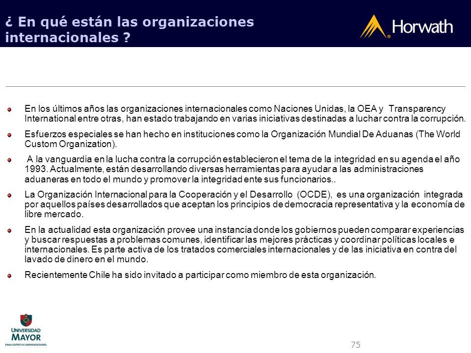 75 ¿ En qué están las organizaciones internacionales ? En los últimos años las organizaciones internacionales como Naciones Unidas, la OEA y Transpare
