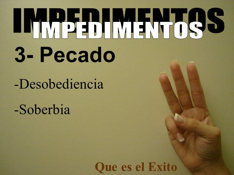 -Desobediencia -Soberbia Que es el Exito 3- Pecado