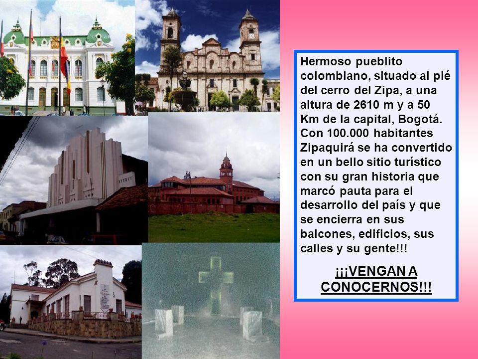 Hermoso pueblito colombiano, situado al pié del cerro del Zipa, a una altura de 2610 m y a 50 Km de la capital, Bogotá. Con 100.000 habitantes Zipaqui