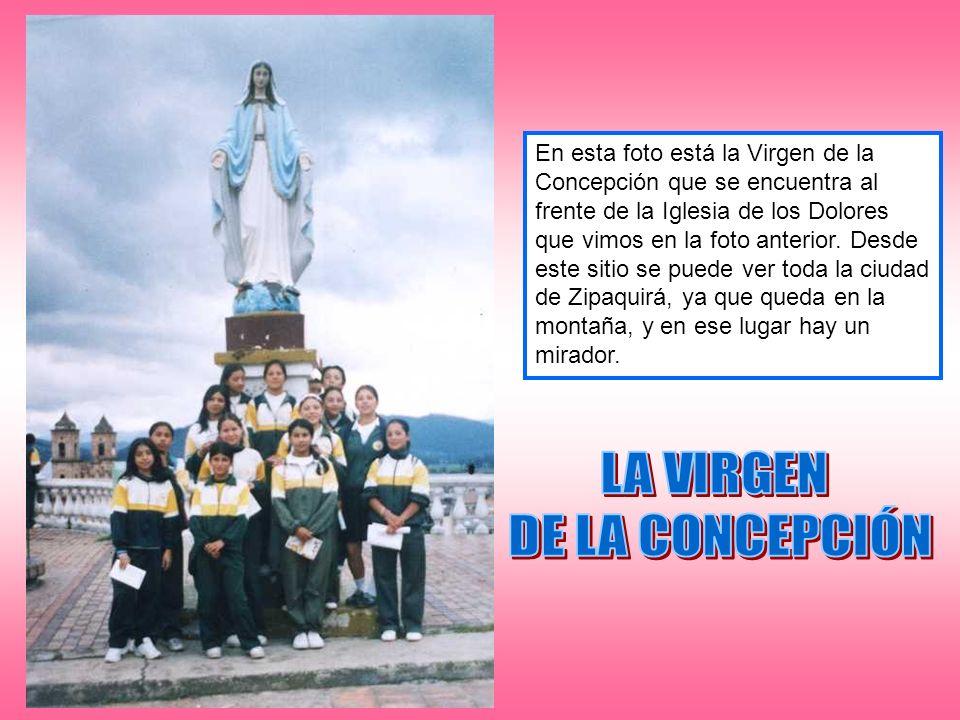 En esta foto está la Virgen de la Concepción que se encuentra al frente de la Iglesia de los Dolores que vimos en la foto anterior. Desde este sitio s