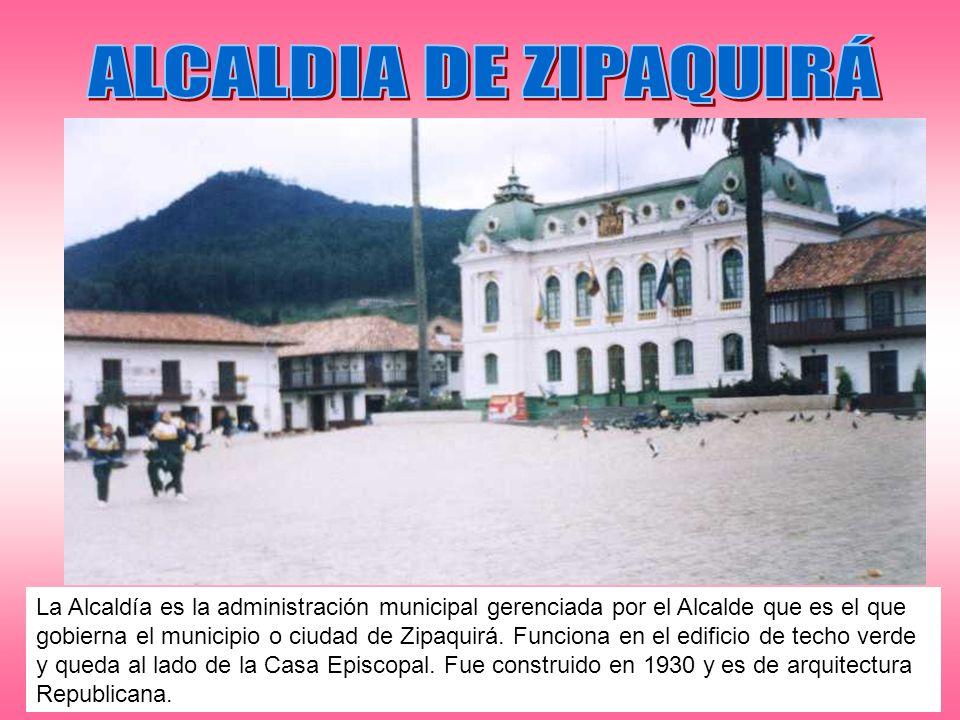 La Alcaldía es la administración municipal gerenciada por el Alcalde que es el que gobierna el municipio o ciudad de Zipaquirá. Funciona en el edifici
