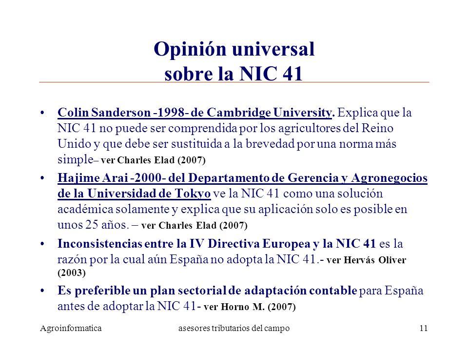 Agroinformaticaasesores tributarios del campo11 Opinión universal sobre la NIC 41 Colin Sanderson -1998- de Cambridge University. Explica que la NIC 4