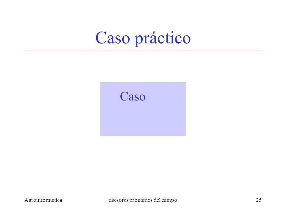 Agroinformaticaasesores tributarios del campo25 Caso práctico Caso practico practico