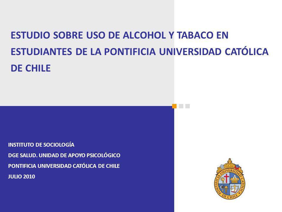 INSTITUTO DE SOCIOLOGÍA DGE SALUD. UNIDAD DE APOYO PSICOLÓGICO PONTIFICIA UNIVERSIDAD CATÓLICA DE CHILE JULIO 2010 ESTUDIO SOBRE USO DE ALCOHOL Y TABA