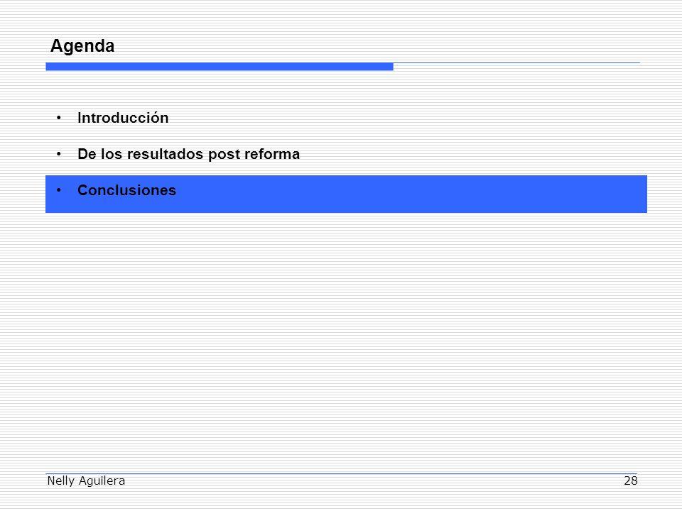 Nelly Aguilera28 Agenda Introducción De los resultados post reforma Conclusiones