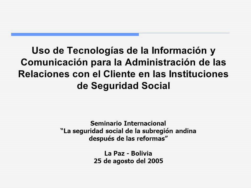 Uso de Tecnologías de la Información y Comunicación para la Administración de las Relaciones con el Cliente en las Instituciones de Seguridad Social S