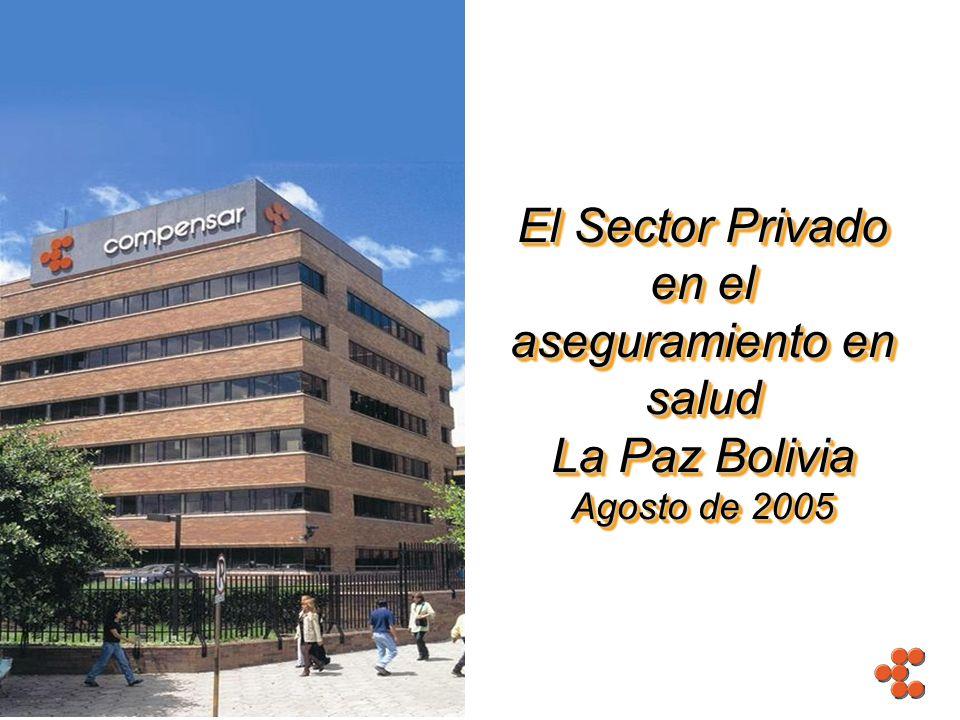 El Sector Privado en el aseguramiento en salud La Paz Bolivia Agosto de 2005