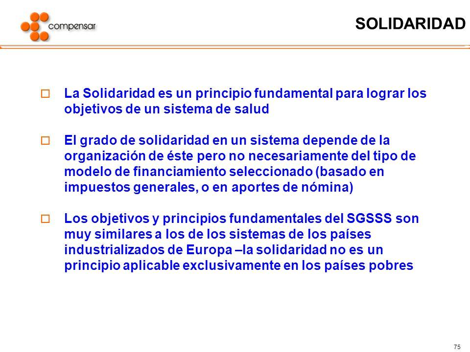 75 SOLIDARIDAD La Solidaridad es un principio fundamental para lograr los objetivos de un sistema de salud El grado de solidaridad en un sistema depen