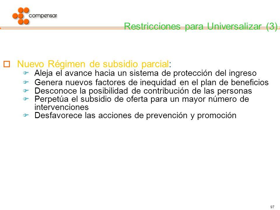 97 Nuevo Régimen de subsidio parcial: Aleja el avance hacia un sistema de protección del ingreso Genera nuevos factores de inequidad en el plan de ben