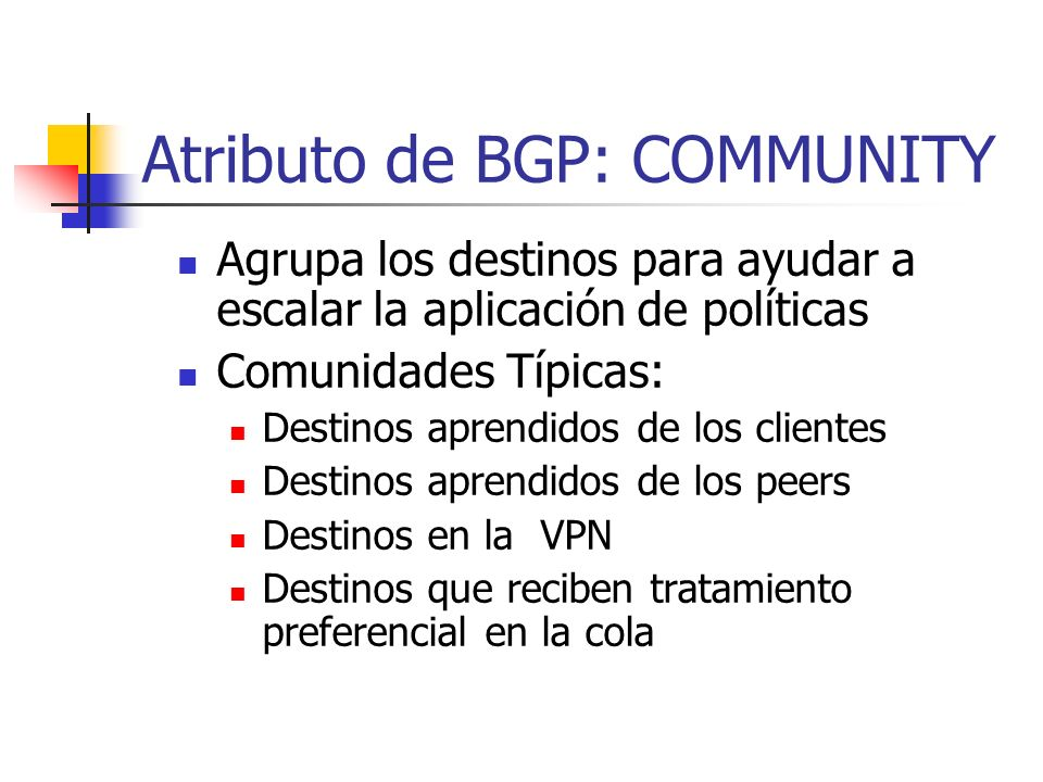 CORE Cliente A Todas las rutas Cliente B Rutas de Clientes Peer A Communities: 1:100customer routes 1:80peer routes Communities: 1:100customer routes