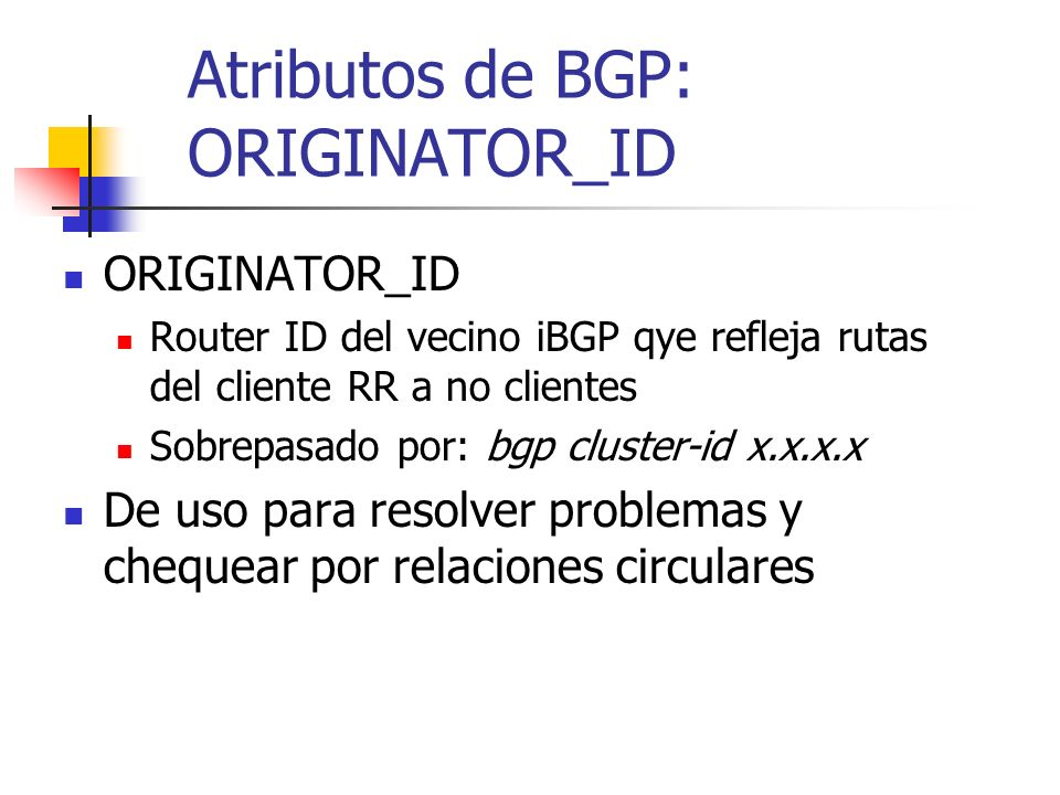 Route-Reflector Jerárquico Ejemplo: RouterB>sh ip bgp 198.10.0.0 BGP routing table entry for 198.10.10.0/24 3 141.153.14.2 from 141.153.30.1 (140.10.1