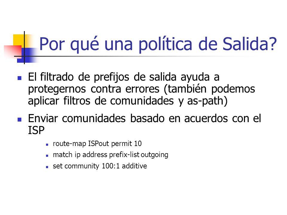 Por qué una Política de Entrada? Aplicar una comunidad reconocible para usar en los filtros de salida u otras políticas Configurar local-preference pa