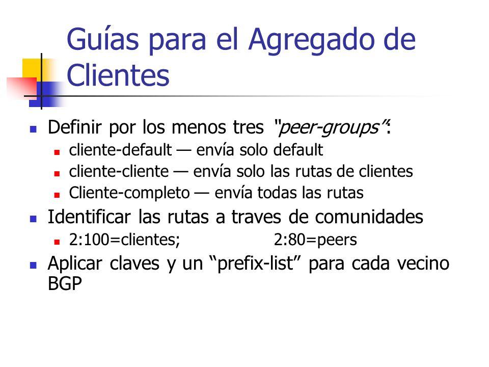Consideraciones de ISPs Escalar la agragación de clientes en BGP Ofrecer una selección del número de rutas a anunciar Intercambio con otros proveedore