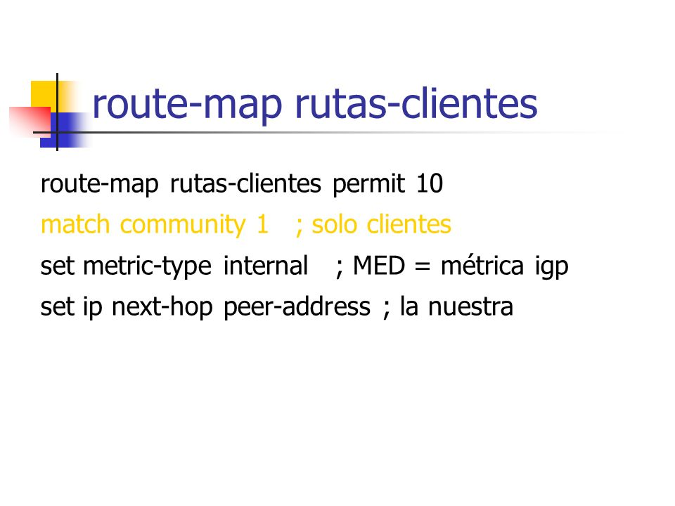 cliente-cliente peer-group neighbor cliente-cliente peer-group neighbor cliente-cliente description Rutas de Clientes neighbor cliente-cliente remove-