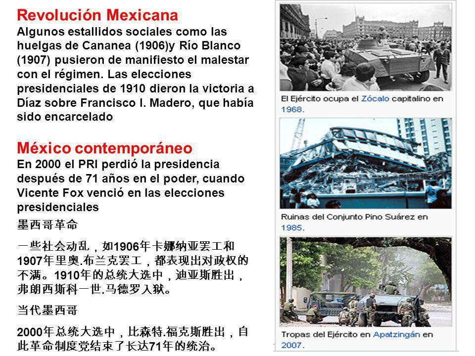 Revolución Mexicana Algunos estallidos sociales como las huelgas de Cananea (1906)y Río Blanco (1907) pusieron de manifiesto el malestar con el régime